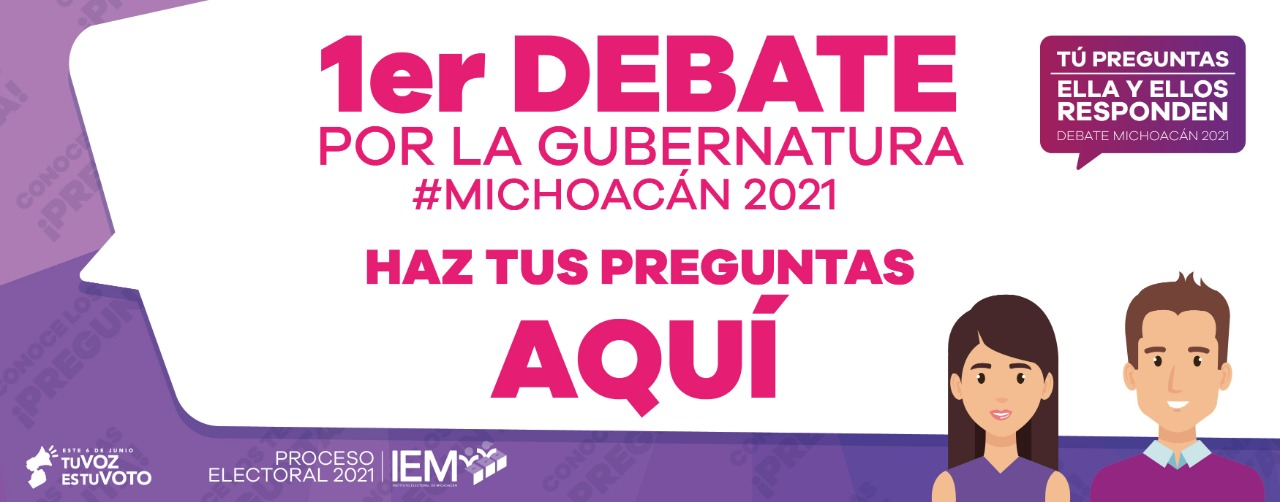 1er Debate Proceso Electoral Ordinario Local 2020 - 2021